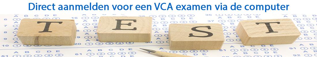 Direct aanmelden voor een VCA examen via de computer