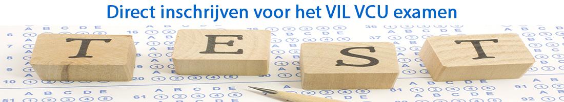 Direct inschrijven voor het VIL VCU examen