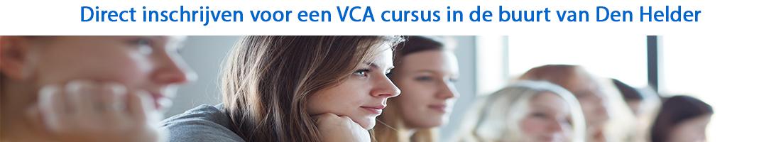 Direct inschrijven voor een VCA cursus in de buurt van Den Helder