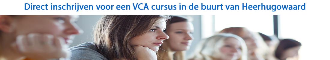 Direct inschrijven voor een VCA cursus in de buurt van Heerhugowaard