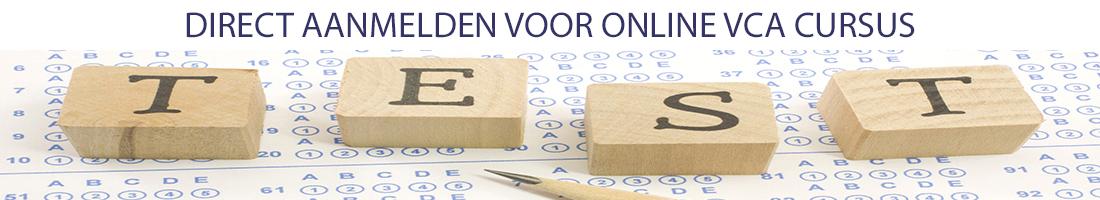 Direct aanmelden voor een online VCA cursus