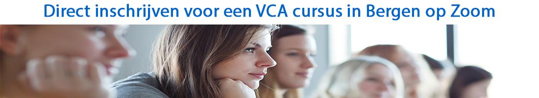Direct inschrijven voor een VCA cursus in Bergen op Zoom