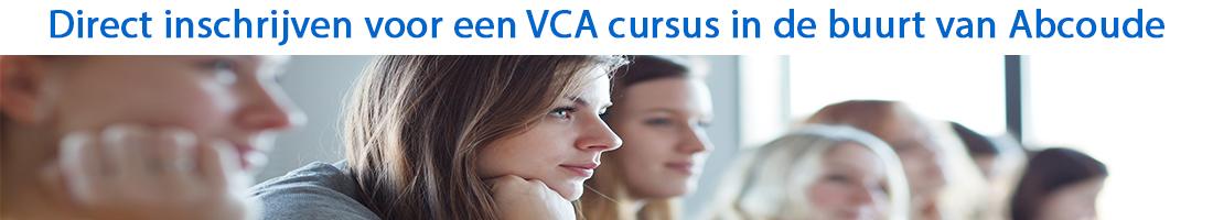 Direct inschrijven voor een VCA cursus in de buurt van Abcoude
