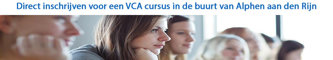 Direct inschrijven voor een VCA cursus in de buurt van Alphen aan den Rijn