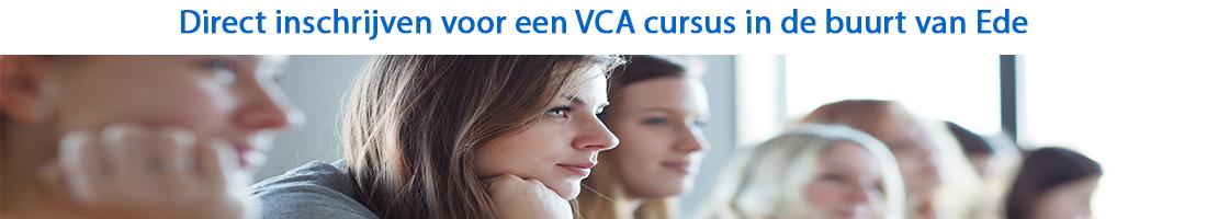 Direct inschrijven voor een VCA cursus in de buurt van Ede