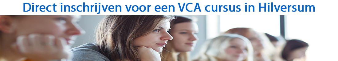 Direct inschrijven voor een VCA cursus in Hilversum